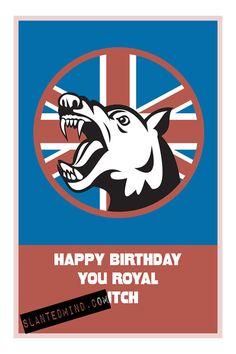 Happy birthday you royal B  funny hand made by SLANTEDmind, $4.99