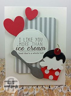 Card by Sarah Gough. Reverse Confetti stamp set: Love and Ice Cream. Confetti Cuts; Love & Ice Cream, Documented, Love Note and Circles 'n Scallops. Friendship card. Valentine's card. Anniversary card.