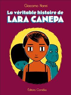 Giacomo Nanni La véritable histoire de Lara Canepa