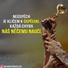 Neúspěch je klíčem k úspěchu. Každá chyba nás něčemu naučí.  #motivace #uspech #adriankolek #business244 #motivacia #sietovymarketing #czech #slovak #czechgirl #czechboy #slovakgirl #slovakboy #business #success #lifequotes #motivationalquotes #motivation #goals #dream #onlinemarketing