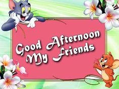 Good-Afternoon-My-Friends-Tom-and-Jerry