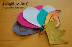 A Wordless Book: Life Made Beautiful - tutorial for a beautiful way to share the gospel and what it means to live the Christian life. You could make this into a paper book to share with your sponsored children. Children's Church Crafts, Vbs Crafts, Bible Crafts, Book Crafts, Preschool Crafts, Crafts For Kids, Catholic Crafts, Children Crafts, Preschool Ideas