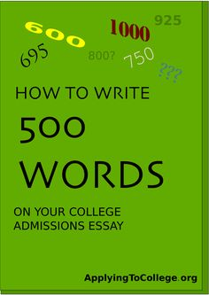 College Essay 500 Word Limit: 5 Simple Ways to Pare it Down « Applying To College