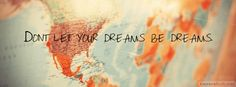 Dont Let Your Dreams - Quotes Facebook Cover Photos