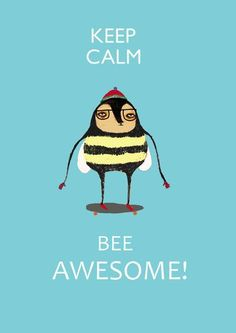 Bee Awesome! * Your