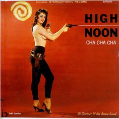 High Noon Cha Cha Cha  Zentner, Si and His Dance Band  Bel Canto SR/1011  1959?