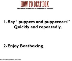 It actualy sounds like beatboxing. @Danielle Lampert Lampert Whalon