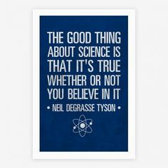 The+Good+Thing+About+Science+is+That+It's+True+Whether+You+Believe+It+Or+Not