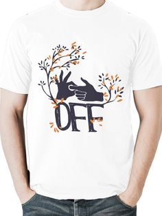 Fuck Off T-Shirt With Sayings, Illustrative Shirt, Daily Tshirt, Funny Tees, Funny Tshirts, Funny Men Tshirt, Funny Tees For Mens T Shirts