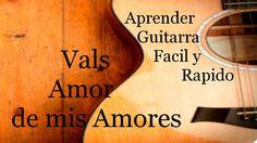 23) Aprender Guitarra Vals Amor de mis Amores