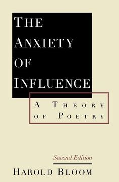 The Anxiety of Influence: A Theory of Poetry, http://www.amazon.com/dp/0195112210/ref=cm_sw_r_pi_awdm_-d9Ssb16ZSX6Q