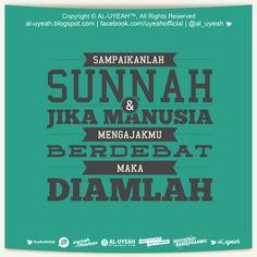 sampaikanlah Sunnah & Jika manusia mengajakmu berdebat maka diamlah