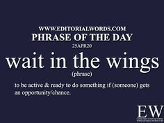 Phrase of the Day (wait in the - Editorial Words English Writing Skills, Book Writing Tips, Writing Words, English Idioms, English Phrases, Learn English Words, Idioms Words, English Vocabulary Words, Slang Phrases
