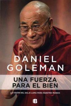 Una fuerza para el bien / A Force for Good: La Vision Del Dalai Lama Para Nuestro Mundo / the Dalai Lama's Vision...