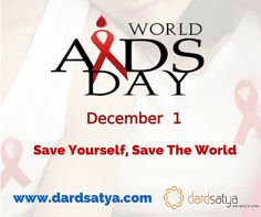 World Aids Day 2015, Stop HIV/ AIDS . Save Yourself. Save The World Dardsatya ‪#‎Pain‬ & ‪#‎PalliativeCare‬ centre  Visit Us : www.dardsatya.com