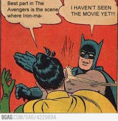 Batman does not want to know the plot of Avengers.