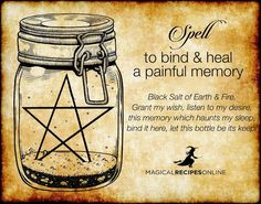 Magick Spells: to Bind & Heal a Painful Memory. Jar Spells, Healing Spells, Magick Spells, Wicca Witchcraft, Wiccan Spell Book, Wiccan Witch, Witch Spell, Spell Books, Wiccan Books