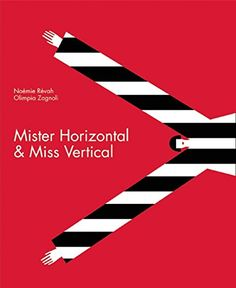 "Mister Horizontal & Miss Vertical"", Noémie Révah and Olimpia Zagnoli - Google Search"