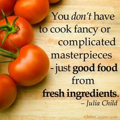 We agree with Julia Child! #Food #Quotes
