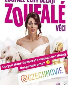 Desperate Ladies Act Desperately/Zoufale zeny delaji zoufale veci Comedy Movies, Films, Acting, It Cast, Lady, Funny, Movie Posters, 2016 Movies, Film Poster