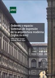 Órdenes y espacio : sistemas de expresión de la arquitectura moderna (siglos XV-XVIII) / Esther Alegre Carvajal, Consuelo Gómez López http://encore.fama.us.es/iii/encore/record/C__Rb2695890?lang=spi