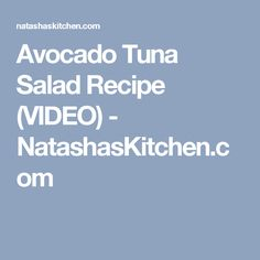 Avocado Tuna Salad Recipe (VIDEO) - NatashasKitchen.com