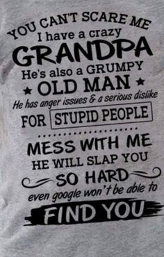 Cant find my grandpa Hah! Humor shirts Ideas of Humor Shirts # - Humor shirts - Ideas of Humor Shirts - Cant find my grandpa Hah! Humor shirts Ideas of Humor Shirts Cant find my grandpa Hah! Grandpa Quotes, Mom Quotes, Sign Quotes, Family Quotes, Cute Quotes, Great Quotes, Funny Quotes, Inspirational Quotes, Funny Grandma Quotes