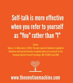 """Psychologists found speaking to yourself in the second-person, for example saying """"You can do it!"""" instead of """"I can do it!"""" improved effort and task performance.  It's always good to learn new things about how to improve our self-talk and affirmations - I'm looking forward to more research in the future!"""