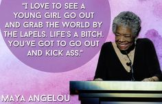 Maya Angelou | 21 Inspiring Quotes Every Woman Needs In Her Life The picture and quote go well together in my opinion