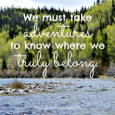 We must take adventures to know where we truly belong   The Momiverse   Travel solo, #TravelSolo, traveling alone, travel alone