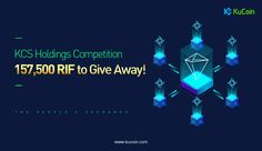 To celebrate being listed on a total of RIF will be given away to KCS holders. Users will be ranked based on their increase in KCS holdings over the course of the competition period. (KCS held at on minus KCS held at on Kind Reminder, Investing In Cryptocurrency, Blockchain Technology, Competition, Period, Hold On, Marketing, Naruto Sad