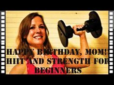 Happy Birthday, Mom!! Beginner HIIT Workout