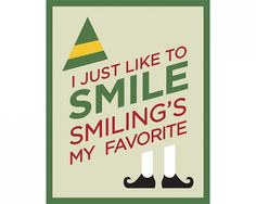 I just like to smile. Smiling's my favorite