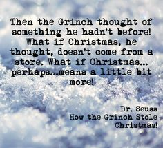Christmas Quote from Dr.Seuss's book How the Grinch Stole Christmas