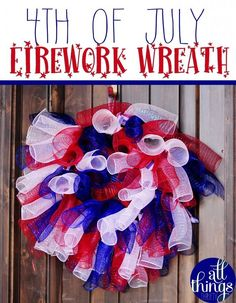 4th of July Wreath & the Ultimate Red, White and Blue Round-up