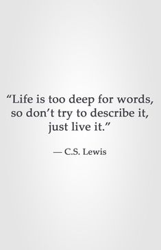 Screwtape letters quotes inspirational life is too deep for words so don t try to describe Words Quotes, Wise Words, Me Quotes, Motivational Quotes, Inspirational Quotes, Monday Quotes, Beauty Quotes, People Quotes, Lyric Quotes