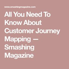 All You Need To Know About Customer Journey Mapping — Smashing Magazine