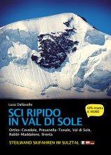 Sci Ripido in Val di Sole: 57 itinerari di scialpinismo e sci ripido in Ortles-Cevedale, Presanella-Tonale, Val di Sole, Rabbi-Maddalene, Brenta. Steilwand Skifahren im Sulztal. Info su: http://www.vividolomiti.it/