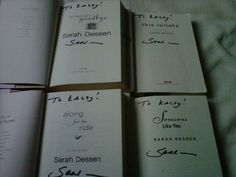 Looking at this picture makes me so happy. These are four of my Sarah Dessen books that I was able to get signed by her when I got to meet her last September.