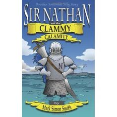 Reviewed by Mamta Madhavan for Readers' Favorite  Sir Nathan and the Clammy Calamity (Somewhat Silly Stories) (Volume 3) by Mark Simon Smith is a fantasy/adventure story with lots of excitement. A whale, Kale, comes to Mariskatania and tries to flood the place. He is upset because their litter is going into the sea. Sir Nathan, the local hero, is called in to stop the flooding.  This book is filled with humor and adventure. Everyone - starting from Sir Nathan to the squirrels to the…
