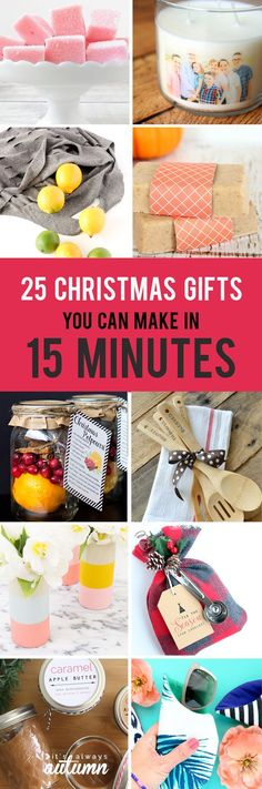 25 gorgeous DIY Christmas gifts you can make in 15 minutes! Quick and easy homemade handmade gifts.