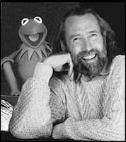 Jim Henson - Inspirational. Teaching us to always remain a kid at heart