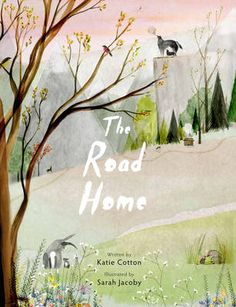 The Road Home by Katie Cotton and illustrated by Sarah Jacoby. Beautifully illustrated watercolours and digital media. Poetic text about animal families surviving in the challenging environment. All paths lead home together.