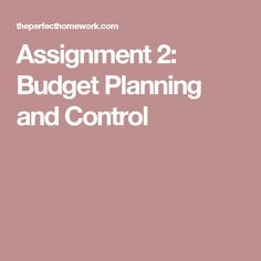 Assignment 2: Budget Planning and Control