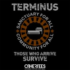 """Terminus"" by klance1 Shirt on sale until 17 June on othertees.com Pin it for a chance at a FREE TEE! #terminus #thewalkingdead"