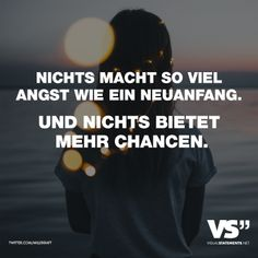Visual Statements®️️ Nothing scares you like a new one .-Visual Statements®️️ Nichts macht so viel Angst wie ein Neuanfang. Und nich… Visual Statements®️️ Nothing scares you like a new beginning. And not … – Quotes that I like - Short Funny Quotes, Sarcastic Quotes, Family Quotes, Love Quotes, Unique Quotes, Quotes Valentines Day, Positive Quotes, Motivational Quotes, German Quotes