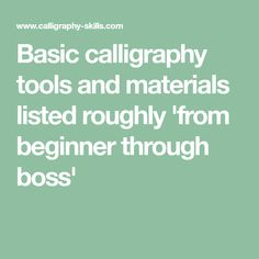 Basic calligraphy tools and materials listed roughly 'from beginner through boss'