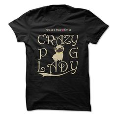 Yes, its true I'm a CRAZY PUG LADY T-Shirts, Hoodies. VIEW DETAIL ==► https://www.sunfrog.com/Pets/Yes-its-true-Im-a-CRAZY-PUG-LADY.html?id=41382