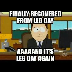 Finally recovered from leg day. Aaaaand it's leg day again. Leg Day Memes, Leg Day Humor, Gym Humour, Arm Day Meme, Exercise Humor, Workout Memes, Gym Memes, Funny Memes, Workouts