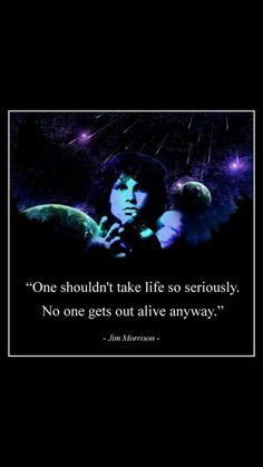 60 Famous Jim Morrison Quotes on Music Life and Love Jim Morrison Death, The Doors Jim Morrison, Great Quotes, Funny Quotes, Inspirational Quotes, Motivational, Jim Morrison Poetry Book, Psychedelic Quotes, Alive Quotes